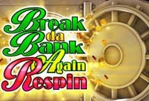 Break Da Bank Again Respins Hyperspins