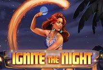 Ignite The Night