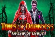 Tales of Darkness Break of Dawn