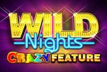 Wild Nights Crazy Feature